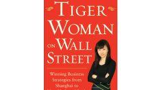 """""""Mulher Tigre em Wall Street"""", uma visão perspicaz, de dentro e de fora, do gigante chinês"""