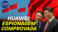 Huawei: Espionagem comprovada