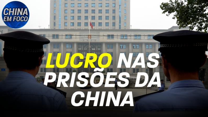 Lucro nas prisões da China