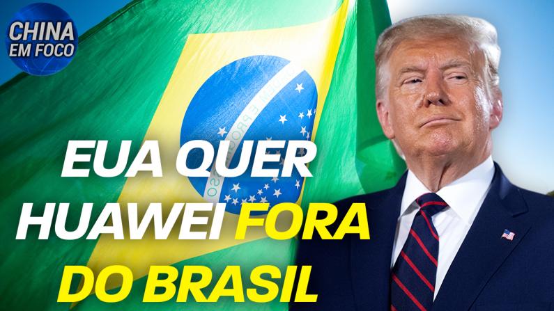 EUA quer Huawei fora do Brasil