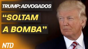 "Trump: advogados ""soltam a bomba"""