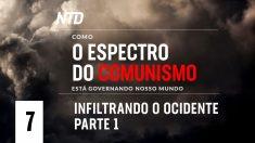 Como o Espectro do Comunismo está Governando Nosso Mundo – Ep.7: Infiltrando o Ocidente parte 1