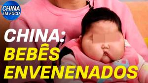 CHINA: BEBÊS ENVENENADOS