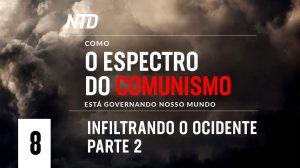 Como o Espectro do Comunismo está Governando Nosso Mundo: Infiltrando o Ocidente parte 2