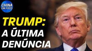 Trump: a última denúncia