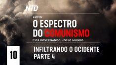 Série Especial Ep.10: Infiltrando pt.4 | Como o Espectro do Comunismo está Governando Nosso Mundo