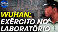 Laços entre exército chinês e o laboratório de Wuhan; Dissidente da China conta sobre perseguição do governo