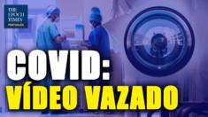 Táticas de medo da Covid-19 vazadas em vídeo de hospital